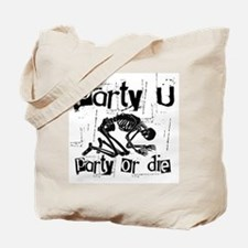 Party U - Party Or DIE! Tote Bag