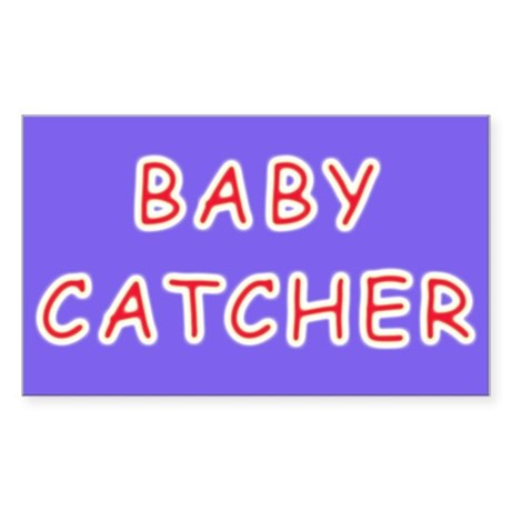 Baby catcher midwife gift Rectangle Sticker