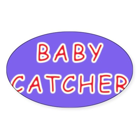 Baby catcher midwife gift Oval Sticker