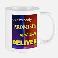 Everybody promises midwives deliver Mug