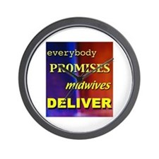 Everybody promises midwives deliver Wall Clock