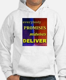 Everybody promises midwives deliver Hoodie
