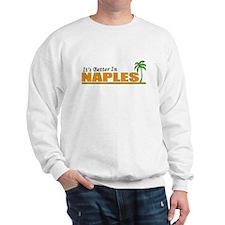 It's Better in Naples, Florid Sweatshirt