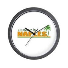 It's Better in Naples, Florid Wall Clock