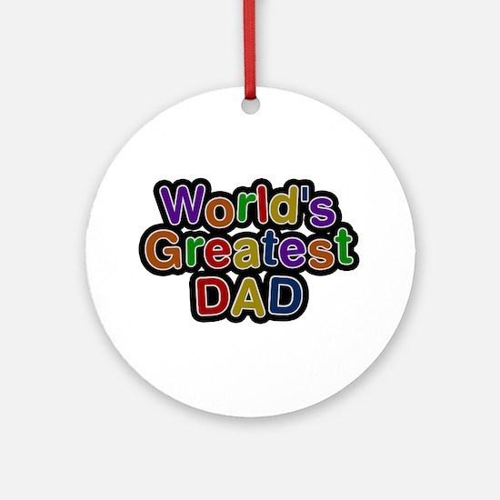 World's Greatest Dad Round Ornament