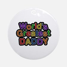 World's Greatest Daddy Round Ornament