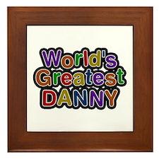 World's Greatest Danny Framed Tile
