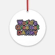 World's Greatest Danny Round Ornament