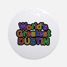 World's Greatest Dustin Round Ornament