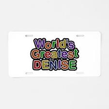 World's Greatest Denise Aluminum License Plate