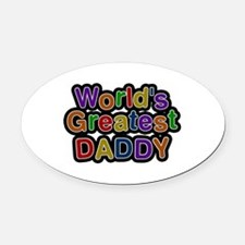World's Greatest Daddy Oval Car Magnet