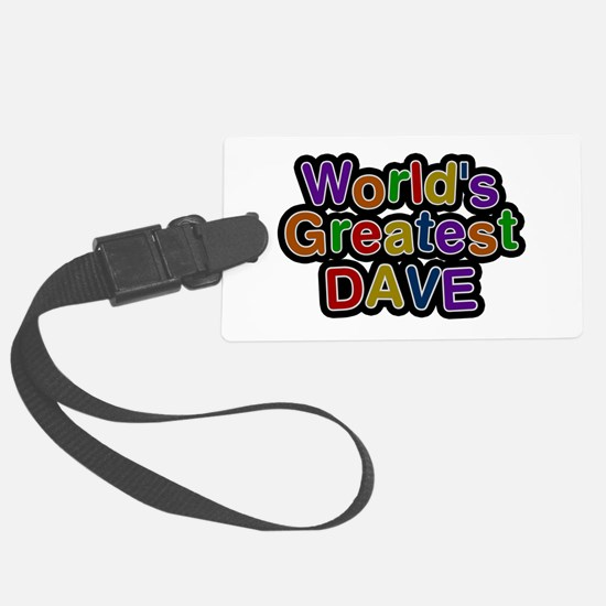 World's Greatest Dave Luggage Tag