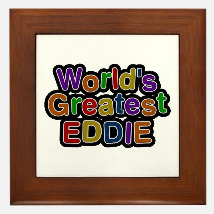 World's Greatest Eddie Framed Tile