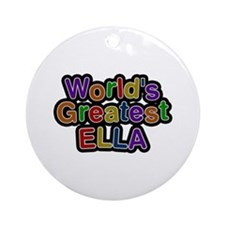 World's Greatest Ella Round Ornament