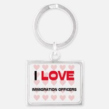 IMMIGRATION-OFFICERS121 Landscape Keychain