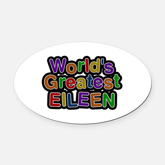 World's Greatest Eileen Oval Car Magnet