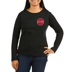 Stop Sign Women's Long Slv Black or Brown T-Shirt