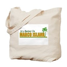 It's Better in Marco Island, Tote Bag