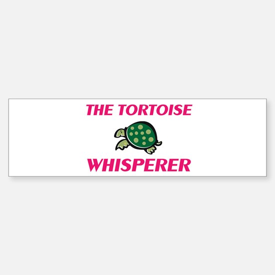 The Tortoise Whisperer Bumper Bumper Bumper Sticker