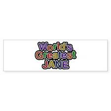 World's Greatest Jane Bumper Bumper Sticker