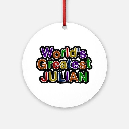 World's Greatest Julian Round Ornament