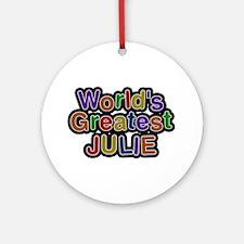 World's Greatest Julie Round Ornament