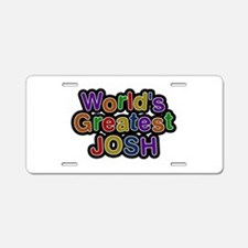 World's Greatest Josh Aluminum License Plate