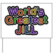 World's Greatest Jill Yard Sign
