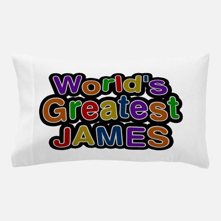 World's Greatest James Pillow Case