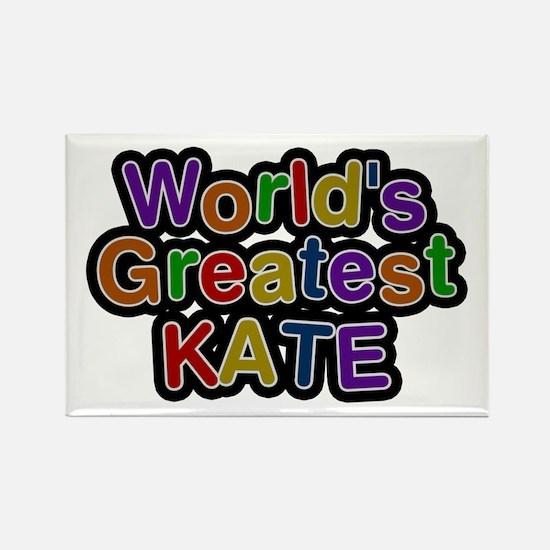 World's Greatest Kate Rectangle Magnet