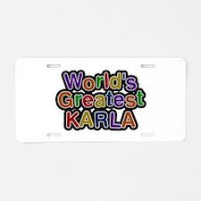 World's Greatest Karla Aluminum License Plate