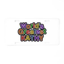 World's Greatest Kathy Aluminum License Plate