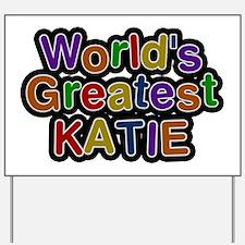 World's Greatest Katie Yard Sign