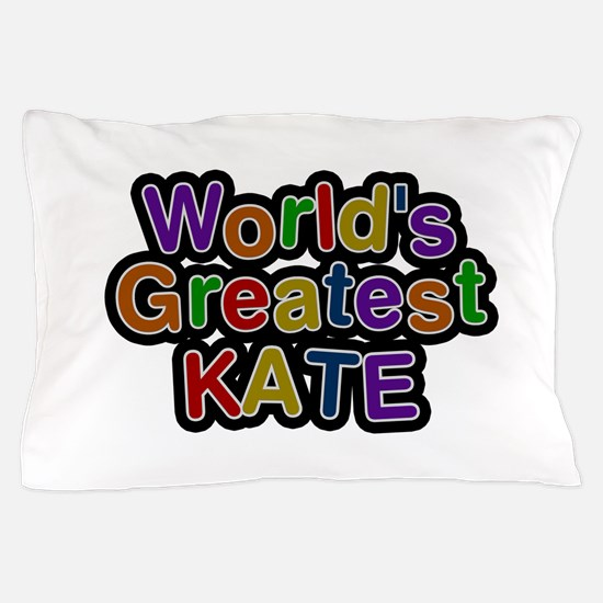 World's Greatest Kate Pillow Case