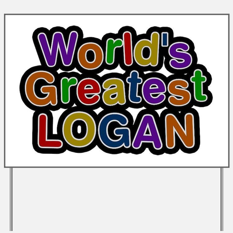 World's Greatest Logan Yard Sign