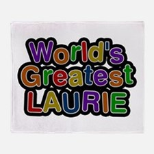World's Greatest Laurie Throw Blanket