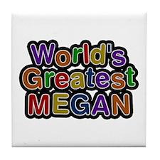 World's Greatest Megan Tile Coaster