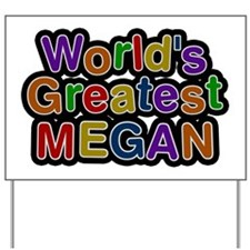 World's Greatest Megan Yard Sign