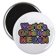 World's Greatest Megan Round Magnet