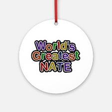 World's Greatest Nate Round Ornament
