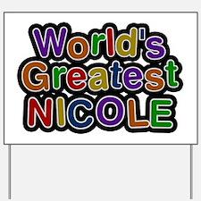 World's Greatest Nicole Yard Sign