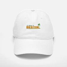 It's Better in Destin, Florid Baseball Baseball Cap