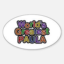 World's Greatest Paula Oval Decal