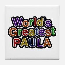 World's Greatest Paula Tile Coaster