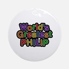 World's Greatest Philip Round Ornament