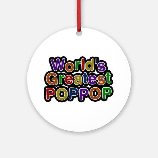 World's Greatest Poppop Round Ornament