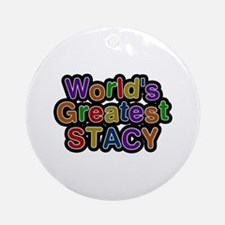 World's Greatest Stacy Round Ornament
