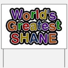 World's Greatest Shane Yard Sign