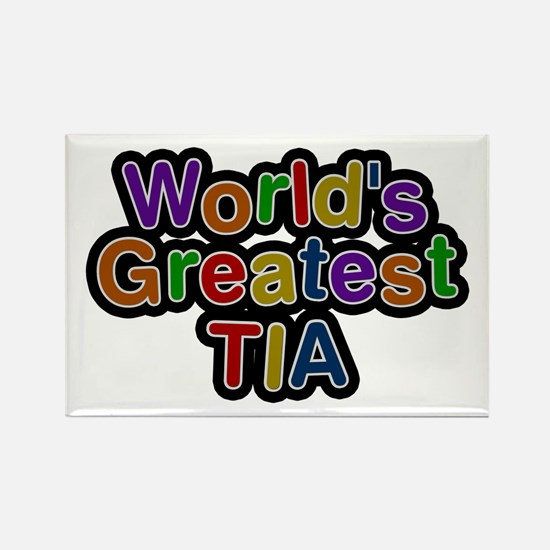 World's Greatest Tia Rectangle Magnet