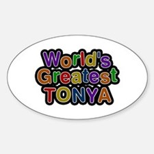 World's Greatest Tonya Oval Decal